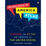 The Real State of America Atlas Mapping the Myths and Truths..., 9780143119357  