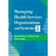 Managing Health Services Organizations and Systems,9781932529357