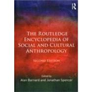 The Routledge Encyclopedia of Social and Cultural Anthropolo..., 9780415809368