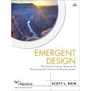 Emergent Design : The Evolutionary Nature of Professional Software Development,9780321509369