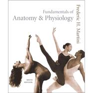 Fundamentals of Anatomy and Physiology with Interactive Physiology 8-System Suite