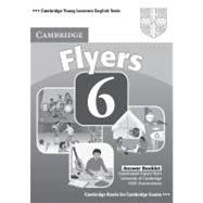 Cambridge Young Learners English Tests 6 Flyers Answer Booklet: Examination Papers from University of Cambridge ESOL Examinations