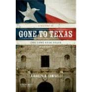 Gone to Texas : A History of the Lone Star State,9780199779406