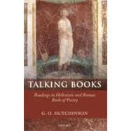 Talking Books; Readings in Hellenistic and Roman Books of Poetry