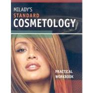 Milady's Standard Cosmetology: Practical Workbook