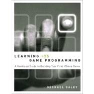 Learning iOS Game Programming: A Hands-On Guide to Building ..., 9780321699428  