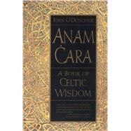 Anam Cara : A Book of Celtic Wisdom, 9780060929435