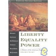 Liberty, Equality, Power: A History of the American People : Concise Edition