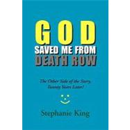 God Saved Me from Death Row: The Other Side of the Story, Tw..., 9781453579435  