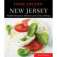 Food Lovers' Guide to New Jersey, 3rd : The Best Restaurants..., 9780762779444