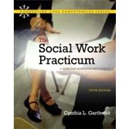 Social Work Practicum. The A Guide and Workbook for Students