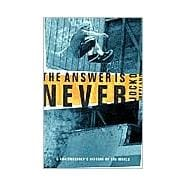 The Answer Is Never; A Skateboarder's History of the World, 9780802139450