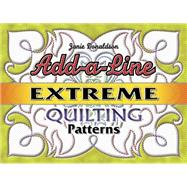 Add-a-Line : Extreme Quilting Patterns, 9781574329452