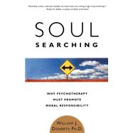 Soul Searching : Why Psychotherapy Must Promote Moral Responsibility,9780465009459