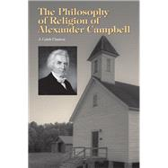 The Philosophy of Religion of Alexander Campbell,9781572339460