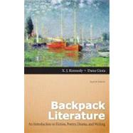 Backpack Literature An Introduction to Fiction, Poetry, Drama, and Writing Plus NEW MyLiteratureLab -- Access Card Package