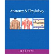 Anatomy & Physiology and InterActive Physiology 8-System Suite CD-ROM Plus Access to Companion Web site