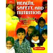 Health, Safety, and Nutrition for the Young Child,9780766809468