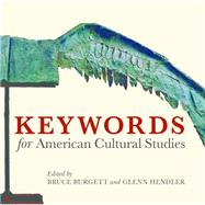 Keywords for American Cultural Studies,9780814799482