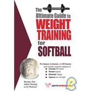 Ultimate Guide to Weight Training for Softball, 9781932549485