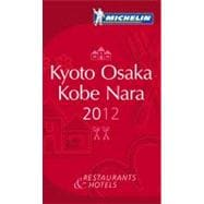 Michelin Red Guide 2012 Kyoto, Osaka, Kobe Nara: Restaurants & Hotels,9782067169487