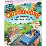 Carschooling: Over 350 Entertaining Games & Activities to Tu..., 9780615309491  