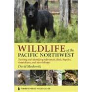 Wildlife of the Pacific Northwest : Tracking and Identifying..., 9780881929492  