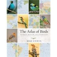 Atlas of Birds - Mapping Avian Diversity, Behavior and Conse..., 9780691149493  