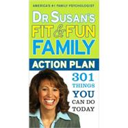 Dr. Susan's Fit & Fun Family Action Plan: 301 Things You Can Do Today,9781402229497
