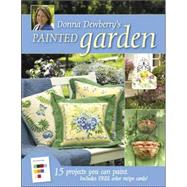 Donna Dewberrys Painted Garden : 15 Projects You Can Paint, 9781581809497