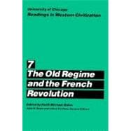 University of Chicago Readings in Western Civilization Vol. 7 : The Old Regime and the French Revolution,9780226069500