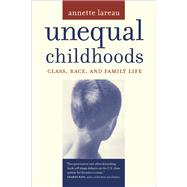 Unequal Childhoods: Class, Race, and Family Life,9780520239500