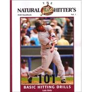The Natural Hitter's Drill Handbook: 101 Basic Hitting Drill..., 9781585189502