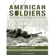 American Soldiers: Ground Combat in the World Wars, Korea, a..., 9781400119509  