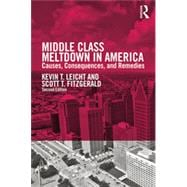 Middle Class Meltdown in America: Causes, Consequences, and Remedies,9780415709514