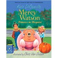 Mercy Watson: Princess in Disguise, 9780763649517  
