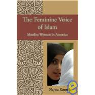 The Feminine Voice of Islam: Muslim Women in America, 9781929569519  