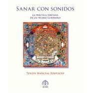 Sanar con Sonidos : La practica tibetana de las Silabas Guer..., 9789688609521  