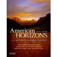 American Horizons U.S. History in a Global Context, Volume II: Since 1865,9780195369533