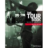 The Tour Book How To Get Your Music On The Road,9781435459540