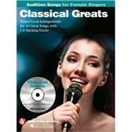 Classical Greats - Audition Songs for Female Singers : Piano..., 9781423489542  