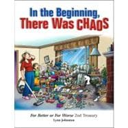 In the Beginning, There Was Chaos : For Better or for Worse ..., 9781449409548
