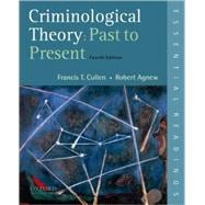 Criminological Theory: Past to Present Essential Readings,9780195389555