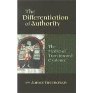 The Differentiation of Authority: The Medieval Turn Toward Existence,9780813219561