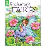 Enchanting Fairies : How to Paint Charming Fairies and Flowe..., 9781581809565