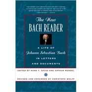 New Bach Reader : A Life of Johann Sebastian Bach in Letters and Documents,9780393319569