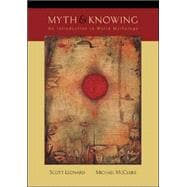 Myth and Knowing : An Introduction to World Mythology,9780767419574