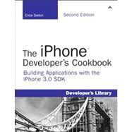 The iPhone Developer's Cookbook Building Applications with the iPhone 3.0 SDK,9780321659576