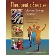 Therapeutic Exercise; Moving Toward Function,9780781799577