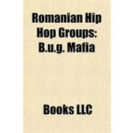Romanian Hip Hop Groups : B. U. G. Mafia, 9781156299579  
